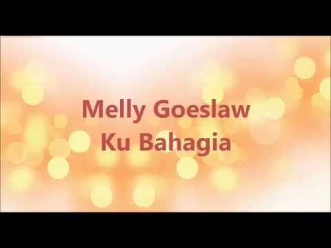 Melly goeslaw-Ku Bahagia (Lyrics)