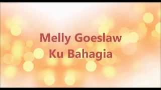 Download lagu Melly goeslaw Ku Bahagia MP3