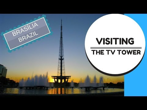 VISITING THE BRASILIA TV TOWER- BRASILIA, BRAZIL