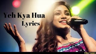 Thanks for listening. please like , share and subscribe more romantic songs. yeh kya hua by shreya ghoshal, this hindi song in album tera mera pyar s...