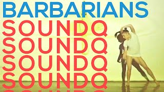 SOUNDQ ▲ Barbarians ▲ Official Video ▲ 野蛮人