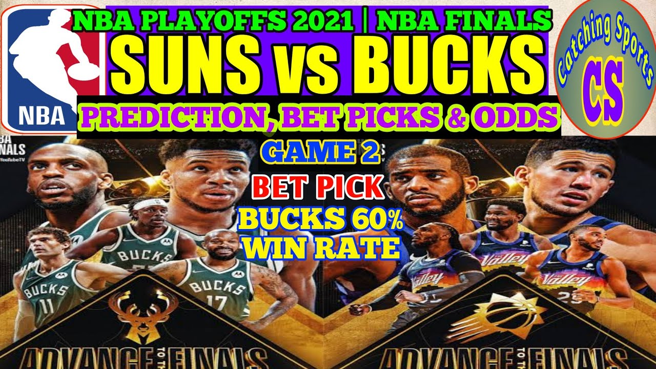 NBA Final Game 2, Suns vs. Bucks: Preview, Odds and Betting