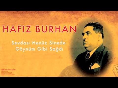 Hafız Burhan - Sevdası Henüz Sinede Göynüm Gibi Sağdı [ Aşkın Gözyaşları © 2007 Kalan Müzik ]