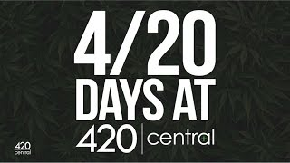 420 Central | 10 days of 420!