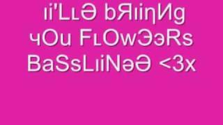 I'll Bring You Flowers Basslinee..x