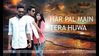Har Pal Main Tera Huwa | Official Song By LoveSHEET | Heart Touching Love Story| Hindi New Song 2018