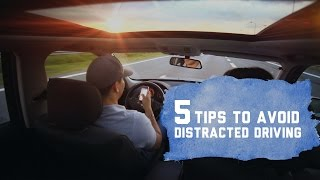 5 Tips to Avoid Distracted Driving