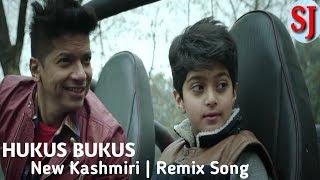 Hukus Bukus , New Kashmiri , Remix Song