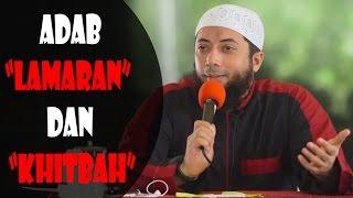 Adab Lamaran Dan Khitbah - Ustadz Khalid Basalamah