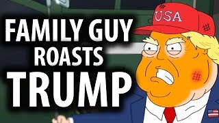 Family Guy Roasts President Trump Explained