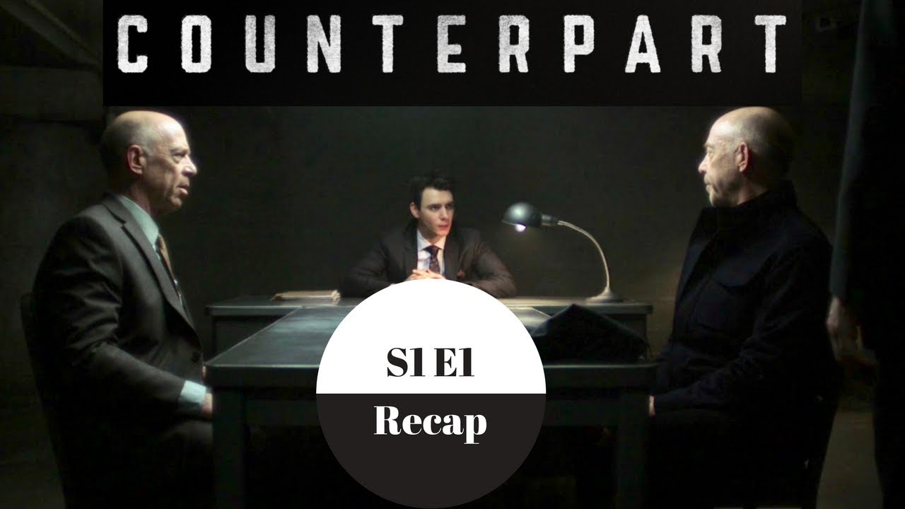 Download Counterpart - Season1 Episode 1 Recap - Spoilers