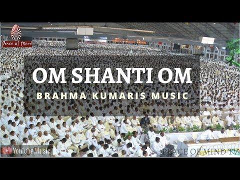 OM SHANTI OM 🕉 |  Brahma Kumaris Meditation Song