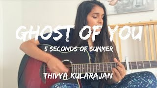 Ghost of You - 5 Seconds of Summer (Acoustic Cover) | Thivya Kularajan