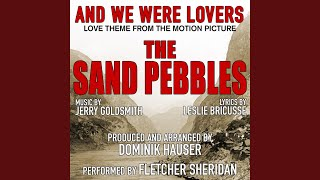 "The Sand Pebbles: ""And We Were Lovers (Vocal) -Love Theme from the Motion Picture - Single"