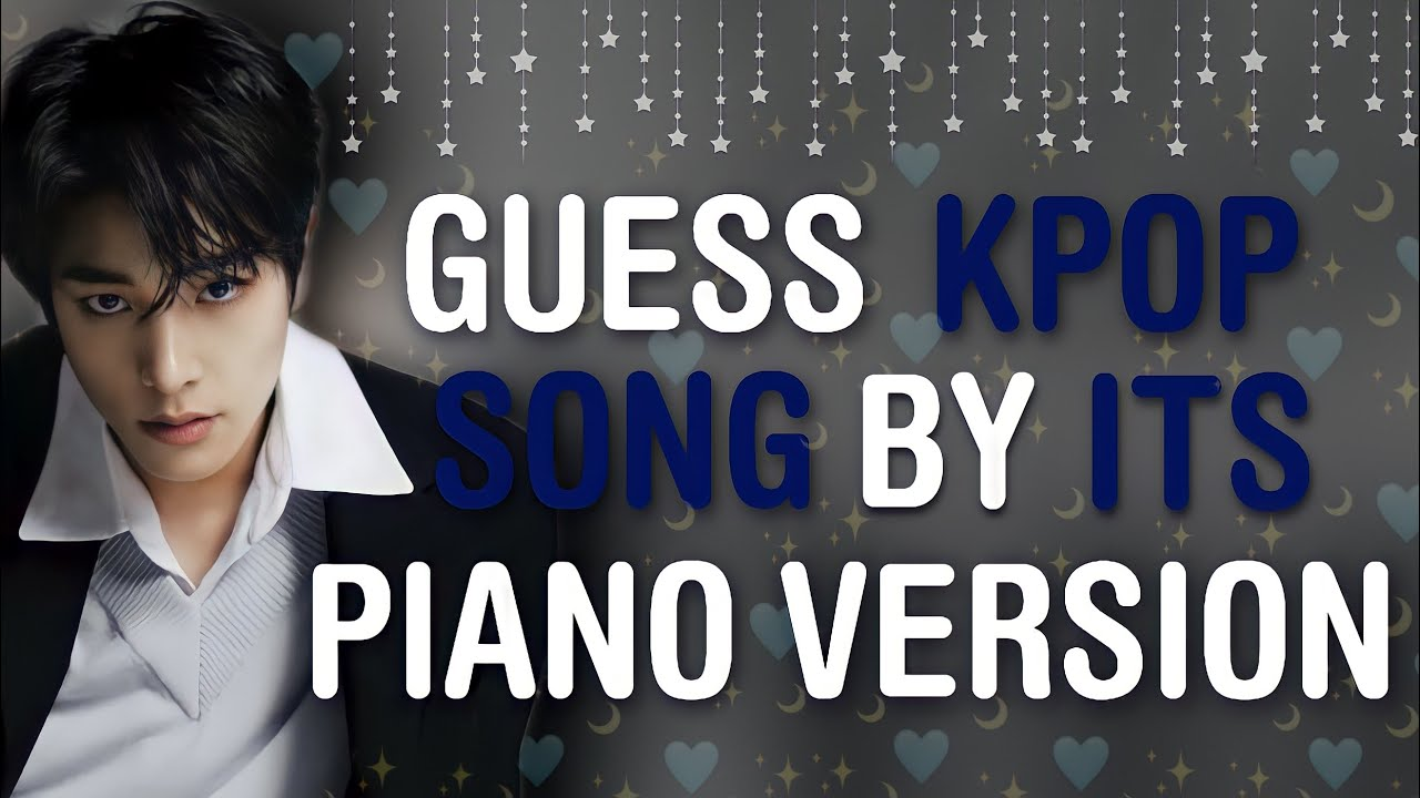 CAN YOU RECOGNIZE THE KPOP SONG BY THE PIANO VERSION? #2   THIS IS KPOP GAMES