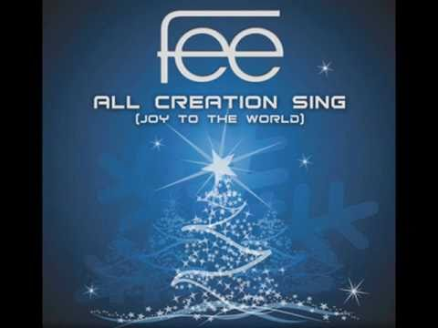 Fee - All Creation Sing (Joy To The World)
