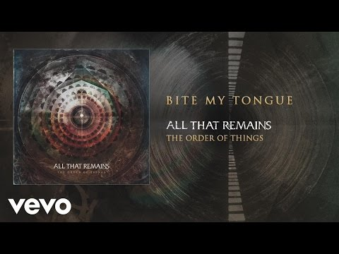 All That Remains - Bite My Tongue audio