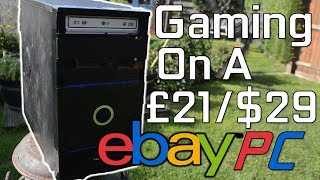 "A £21 ($29) ""Custom"" PC from Ebay..."