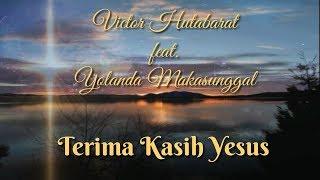 Terima Kasih Yesus - Victor Hutabarat feat. Yolanda Makasunggal - Lagu Rohani