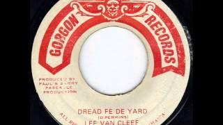 Lee Van Cleff - Dread Fe The Yard
