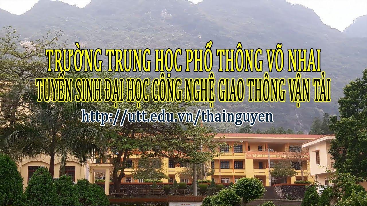 Trường THPT Võ Nhai   Tuyển Sinh Đại Học Công Nghệ Giao Thông Vận Tải Cơ Sở Đào Tạo Thái Nguyên
