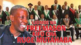 Freemason wamlilia Ruge Mutahaba | watanzania watajwa