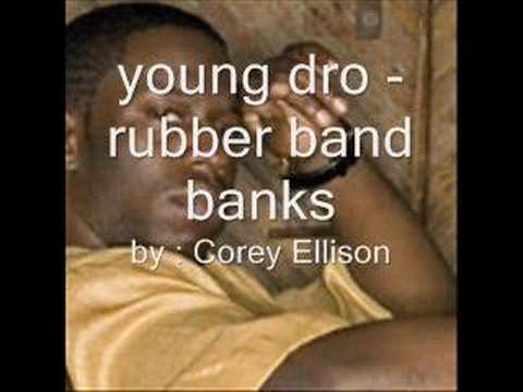 young dro  rubber band banks