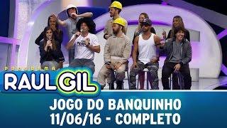 Programa Raul Gil (11/06/16) - Jogo do Banquinho - Completo