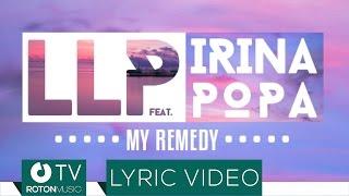 Скачать LLP Feat Irina Popa My Remedy Lyric Video