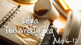 """Libra The Weekly Tea July 6-12 """"You're Strong, You're Bold, You're freeing yourself from the BS"""""""
