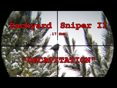 "Backyard Sniper II ""Decapitation"" 2017 (HD)"