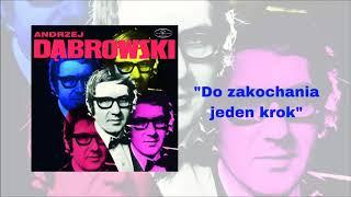 Andrzej Dąbrowski - Do zakochania jeden krok [Official Audio]