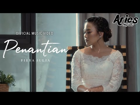 Fieya Julia - Penantian (Official Music Video) - Aries Music