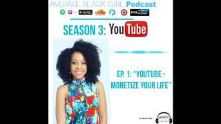 Episode 7 YouTube - Monetize Your Life