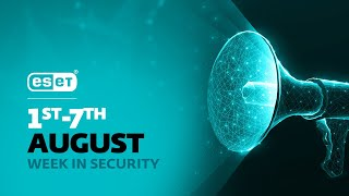 ESET highlights new research at Black Hat 2020 – Week in security with Tony Anscombe