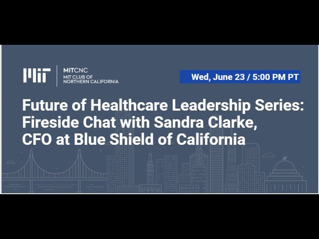 Fireside Chat with Sandra Clarke - CFO of Blue Shield of California