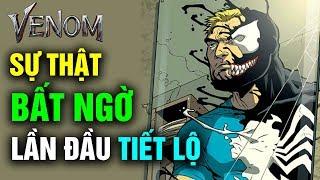 Venom Và Những Sự Thật Lần Đầu Tiết Lộ Từ Truyện Tranh Marvel Khiến Nhiều Người Bất Ngờ