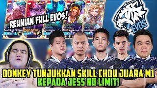EVOS LEGEND IS BACKKK! DONKEY PAKAI CHOU TUNJUKKAN SKILL KE JESS NO LIMIT!!! | Donkey BAR BAR