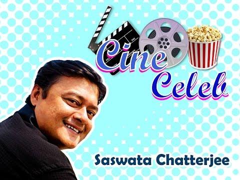 Saswata Chatterjee Interview II Cine Celeb