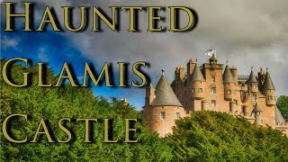 Glamis Castle | The Grey Lady