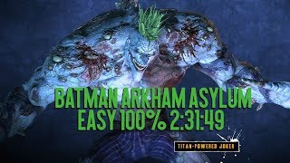 Batman Arkham Asylum - Easy 100% 2:31:49 (PB)
