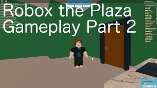 Roblox The Plaza Gameplay Part 2