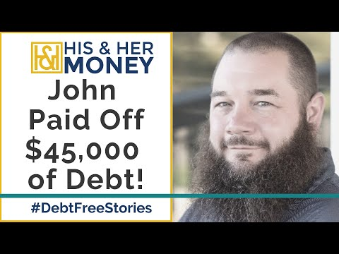 How John Paid off $45,000 of Student Loans and Credit Cards to Become Debt Free