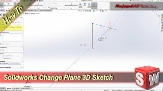 Solidworks 3D Sketch Change Plane Tutorial