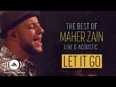 Maher Zain - Let It Go (Live & Acoustic - 2018)