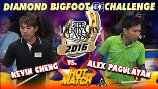 HOT MATCH! Kevin CHENG vs. Alex PAGULAYAN - 2016 DERBY CITY CLASSIC BIGFOOT 10-BALL CHALLENGE