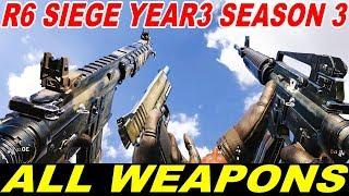 R6 SIEGE - YEAR 3 SEASON 3 - ALL WEAPONS / GUN SOUNDS