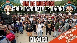 KPOP RANDOM PLAY DANCE in MEXICO (DIA DE MUERTOS VERSION)