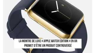 Apple Watch Edition en Or - Interor Paris