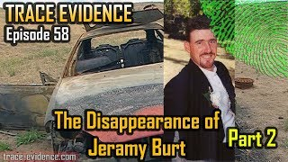 Trace Evidence - 058 - The Disappearance of Jeramy Burt - Part 2